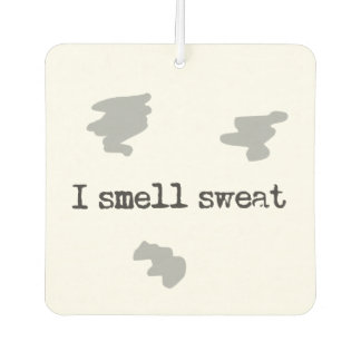 Funny I smell sweat © Sports Humor Air Freshener