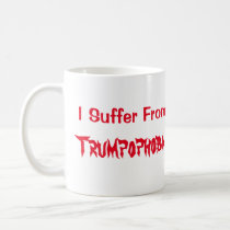 Funny I Suffer from Trumpophobia Coffee Mug