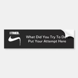 Funny I Tried and Failed Bumper Sticker