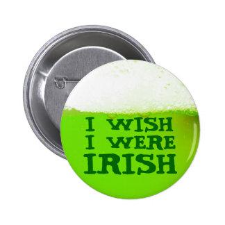 Funny I Wish I Were Irish Green Beer Button