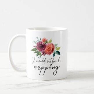Funny I Would Rather Be Napping Mug