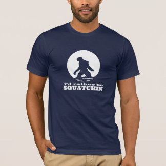 "Funny ""I'd Rather Be Squatchin"" Black T-Shirt"