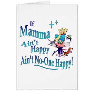 Funny If Mamma Ain't Happy, Ain't No-one Happy! Card