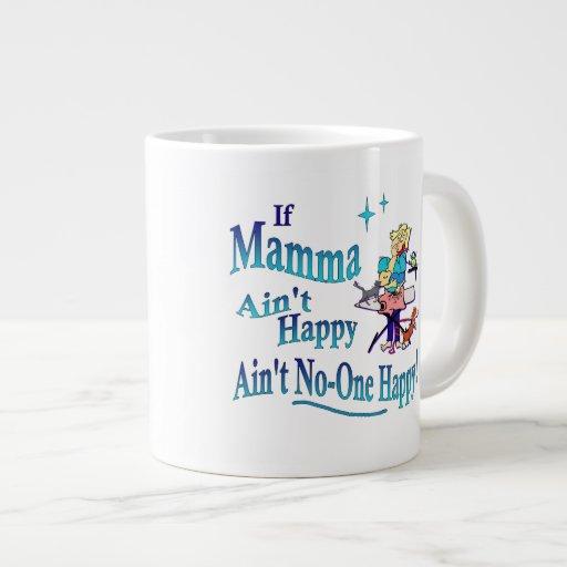 Funny If Mamma Ain't Happy, Ain't No-one Happy! 20 Oz Large Ceramic Coffee Mug