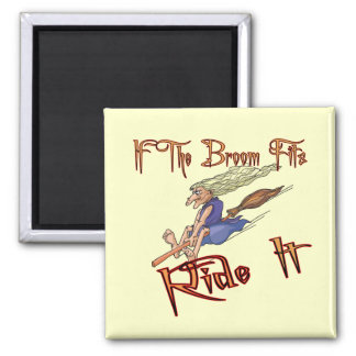 Funny If The Broom Fits T-shirts Gifts 2 Inch Square Magnet