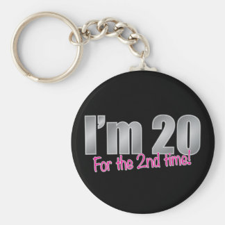Funny I'm 20 for the 2nd time 40th birthday Keychain