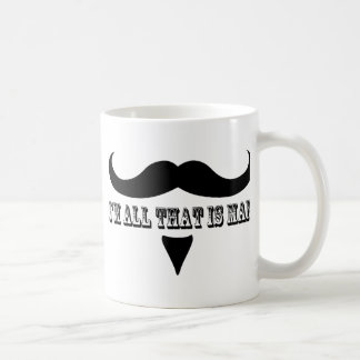 Funny I'm all that is man design Coffee Mug