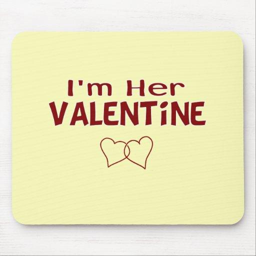 Funny I'm Her Valentine Mousepad