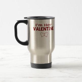 Funny I'm Her Valentine 15 Oz Stainless Steel Travel Mug