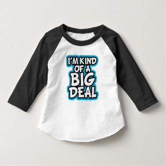 Funny I'm kind of a Big Deal toddler raglan shirt