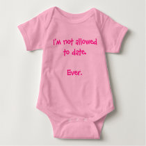Funny I'm Not Allowed to Date baby girl humorous Baby Bodysuit