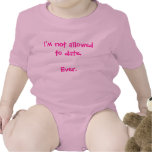 Funny I'm Not Allowed to Date baby girl humorous T Shirts