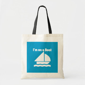 Funny im on a boat bags