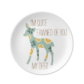 Funny I'm quite fawned of you my deer cute fawn Dinner Plate