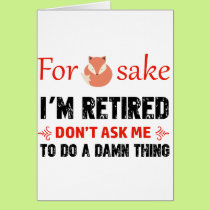Funny I'm retired designs Card