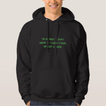 Funny, I'm so busy I don't know if I found a rope Hoodie