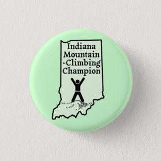 Funny Indiana Mountain Climbing Champion Pinback Button