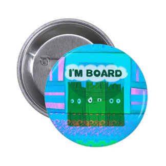 Funny Inspirational Graphic I Am bored Text Art Pinback Button