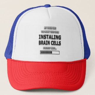 Funny  INSTALING BRAIN CELLS Typography Trucker Hat