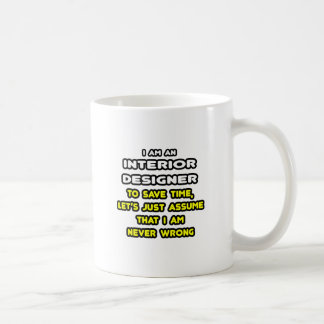 Funny Interior Designer T-Shirts and Gifts Classic White Coffee Mug