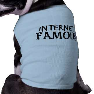 Funny Internet Famous Tee