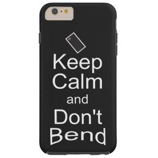 Funny iPhone 6 Plus Case Keep Calm and Don't Bend
