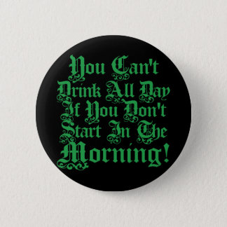 Funny Irish Drinking Humor Pinback Button