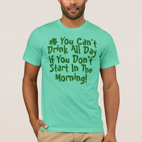 Funny Irish Drinking Humor T-Shirt