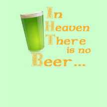 Funny Irish Drinking Proverb Womens Long Sleeve Shirt - In heaven there is no beer...that's why we drink ours here!