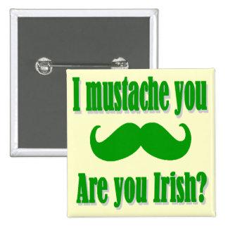 Funny Irish mustache St Patrick s day Pinback Button