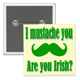 Funny Irish mustache St Patrick's day Pinback Button