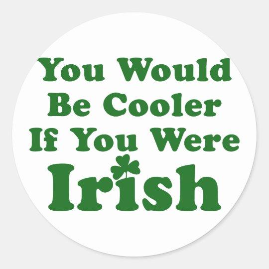 Funny Irish Saying Classic Round Sticker