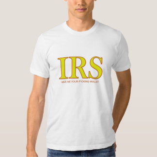 """Funny IRS Shirt.  """"Give me your F*cking Wallet"""" Tee Shirt"""