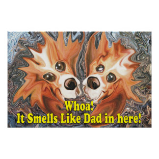 Funny It Smells Like Dad In Here! Poster