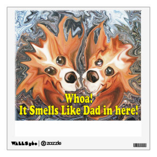 Funny It Smells Like Dad In Here! Wall Decal