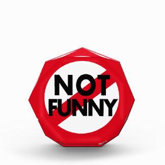 Funny items.  Not Not Funny. Acrylic Award
