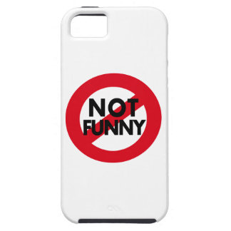 Funny items.  Not Not Funny. iPhone SE/5/5s Case