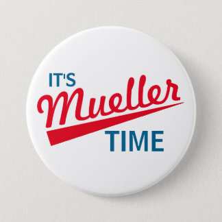 """Funny """"It's Mueller Time"""" Button"""