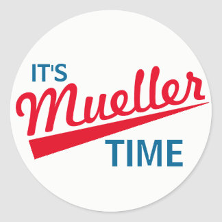 """Funny """"It's Mueller Time"""" Classic Round Sticker"""