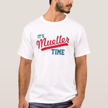 "DakotaPolitics Funny ""It's Mueller Time"" T-Shirt"