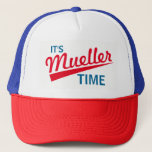 "Funny &quot;It&#39;s Mueller Time&quot; Trucker Hat<br><div class=""desc"">Robert Mueller,  the special investigator into Russiagate,  is now investigating Trump for obstruction of justice. It&#39;s Mueller Time!</div>"