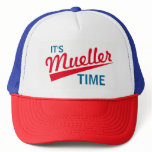 Funny &quot;It&#39;s Mueller Time&quot; Trucker Hat<br><div class='desc'>Robert Mueller,  the special investigator into Russiagate,  is now investigating Trump for obstruction of justice. It&#39;s Mueller Time!</div>
