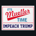 """Funny &quot;It&#39;s Mueller Time&quot; Yard Sign<br><div class=""""desc"""">Robert Mueller,  the special investigator into Russiagate,  is now investigating Trump for obstruction of justice. It&#39;s Mueller Time!</div>"""