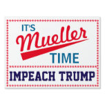 Funny &quot;It&#39;s Mueller Time&quot; Yard Sign<br><div class='desc'>Robert Mueller,  the special investigator into Russiagate,  is now investigating Trump for obstruction of justice. It&#39;s Mueller Time!</div>