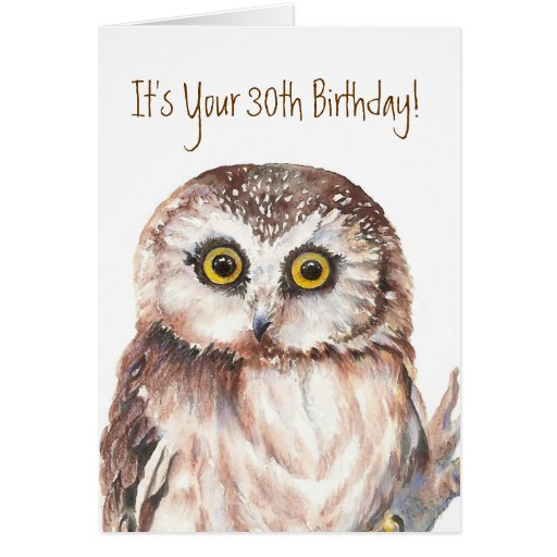 Funny,It's Your 30th Birthday! Shocked at Age, Owl Greeting Card