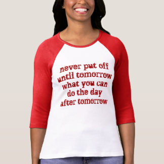 Funny Jersey, never put off until tomorrow... red T-Shirt
