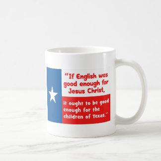Funny Jesus Texas Quote Classic White Coffee Mug