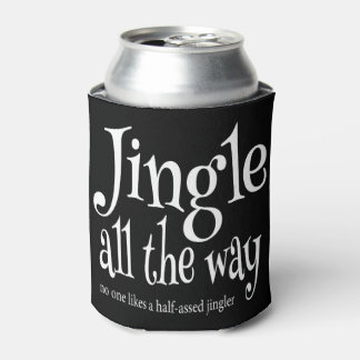 Funny Jingle All the Way Christmas Can Cooler