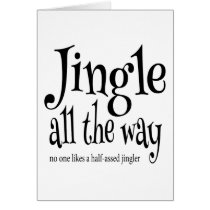 Funny Jingle All the Way Christmas Card