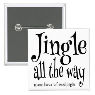 Funny Jingle All the Way Christmas Pinback Button